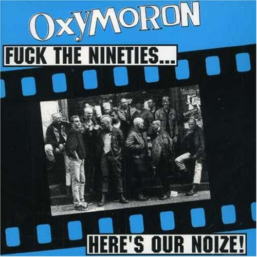 Oxymoron - Fuck the 90´s ... Here´s our Noize - Zortam Music