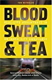 Tom Reynolds Blood, Sweat and Tea: Real Life Adventures in an Inner-city Ambulance by Reynolds, Tom (2009)