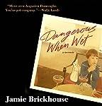 Dangerous When Wet: A Memoir | Jamie Brickhouse