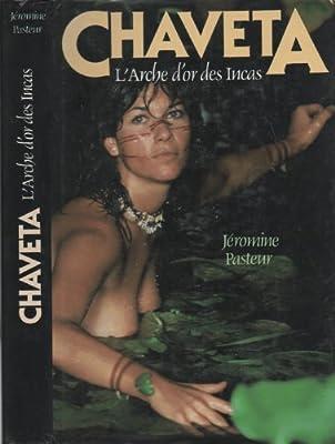 Chaveta - L'arche d'or des Incas de Jéromine Pasteur