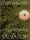A Guardian's Salvation (The Guardian Series Book 4)