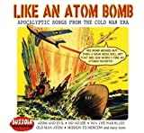 Like An Atom Bomb