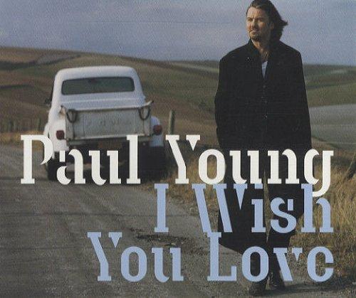 Paul Young - I Wish You Love - Zortam Music