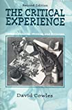 img - for The Critical Experience: Literacy Reading, Writing, and Criticism book / textbook / text book