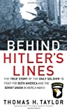 img - for Behind Hitler's Lines: The True Story of the Only Soldier to Fight for both America and the Soviet Union in World War II book / textbook / text book