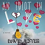 An Idiot in Love: A Novel | David Jester