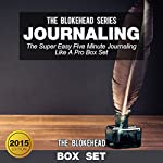 Journaling: The Super Easy Five Minute Journaling Like a Pro (Box Set): The Blokehead Success Series |  The Blokehead