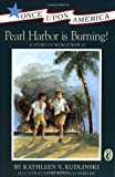 Pearl Harbor Is Burning!: A Story of World War II (Once Upon America)