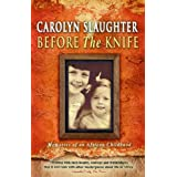 Before The Knife: Memories Of An African Childhoodby Carolyn Slaughter