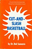 img - for Cut-and-slash basketball book / textbook / text book