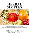 Herbal Simples: Approved for Modern Uses of Cure- A Straightforward A-Z Guide to Natural Healing