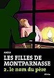 Les filles de Montparnasse, Tome 2 : Le nom du père