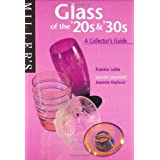 Miller&#39;s Glass of the &#39;20s & 30&#39;s: A Collector&#39;s Guide ~ Frankie Leibe