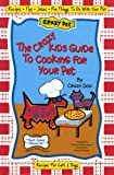 img - for The Crazy Kids Guide to Cooking for Your Pet by Crazy Dog (30-May-2004) Hardcover book / textbook / text book