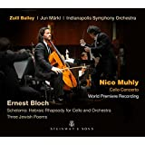 Muhly: Cello Concerto - Bloch: Schelomo