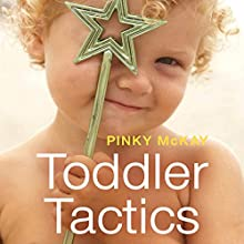 Toddler Tactics Audiobook by Pinky McKay Narrated by Vanessa Coffey