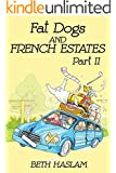 Fat Dogs and French Estates - Part 2 (English Edition)