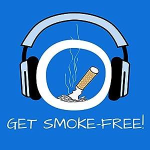 Get Smoke-Free! Endlich rauchfrei mit Hypnose Hörbuch