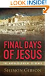 The Final Days of Jesus: The Archaeol...