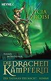 Die Drachenkämpferin - Der Talisman der Macht: Roman (German Edition)