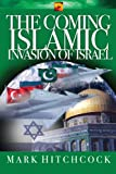 The Coming Islamic Invasion of Israel (End Times Answers) (1590527887) by Hitchcock, Mark