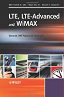 LTE, LTE-Advanced and WiMAX: Towards IMT-Advanced Networks Front Cover