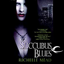 Succubus Blues: Georgina Kincaid, Book 1 Audiobook by Richelle Mead Narrated by Elisabeth Rodgers