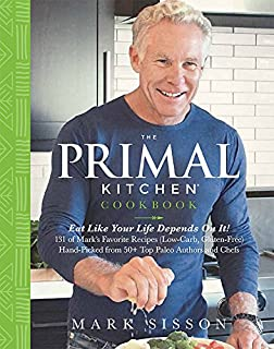 Book Cover: The Primal Kitchen Cookbook: Eat Like Your Life Depends On It!