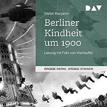 Berliner Kindheit um 1900 | Livre audio Auteur(s) : Walter Benjamin Narrateur(s) : Felix von Manteuffel