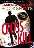 img - for Cross Kill: A BookShot: An Alex Cross Story (BookShots) book / textbook / text book