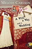 A Will, a Way, and a Wedding (A Dear Daphne Novel)