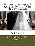 img - for My official wife, A NOVEL by Richard Henry Savage book / textbook / text book