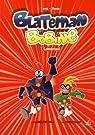 Blateman et Bobine, tome 1 : Loindetout