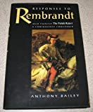 Responses to Rembrandt (0943221188) by Bailey, Anthony