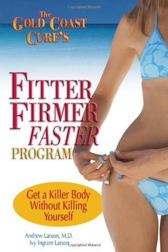 The Gold Coast Cure's Fitter, Firmer, Faster Program: Get a Killer Body Without Killing Yourself