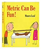 Metric Can Be Fun! (0397316798) by Munro Leaf