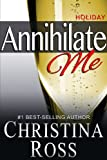 Annihilate Me: Holiday Edition (Annihilate Me, Vol. 5)