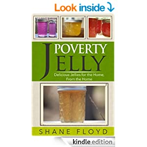 Poverty Jelly: Delicious jellies for the Home, from the Home