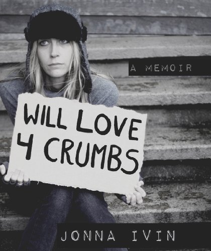 Will Love For Crumbs - A Memoir