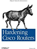Hardening Cisco Routers (O'Reilly Networking)