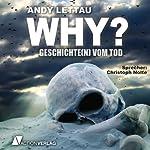 WHY?: Geschichte(n) vom Tod | Andy Lettau,Robert Lady