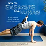 How to Exercise Your Human: A cat's p...
