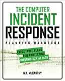 img - for The Computer Incident Response Planning Handbook: Executable Plans for Protecting Information at Risk book / textbook / text book