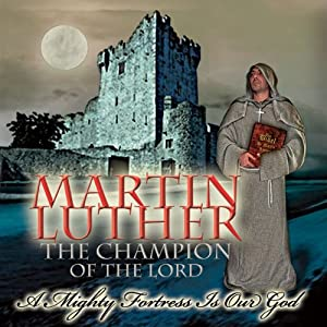 Martin Luther: The Champion of the Lord | [Solemn Appeal Ministries]
