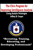 The CIA's Program for Improving Intelligence Analysis -