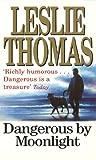 Leslie Thomas Dangerous By Moonlight