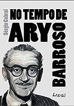 NO TEMPO DE ARY BARROSO (PORTUGUESE EDITION)