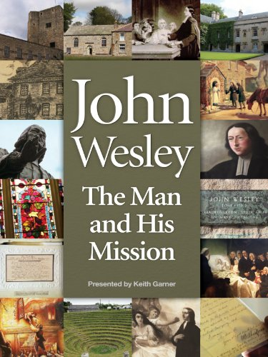 John Wesley: The Man and His MissionJohn Wesley: The Man and His Mission