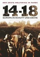 14-18: Europa In Schutt Und Asche
