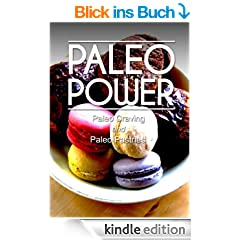 Paleo Power - Paleo Craving and Paleo Pastries - 2 Book Pack (Caveman CookBook for low carb, sugar free, gluten-free living) (English Edition)